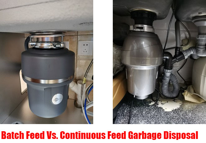 Batch Feed Vs. Continuous Feed Garbage Disposal