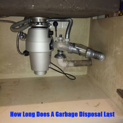 How Long Does A Garbage Disposal Last