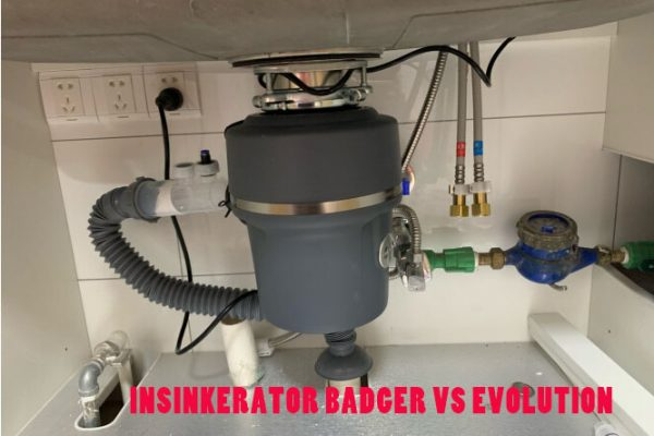 Insinkerator Badger Vs Evolution – Which One Should You Choose